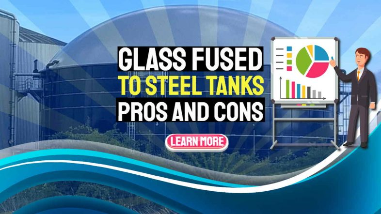 """Image text says: """"Glass fused to steel-tanks advantages and disdvantages""""."""